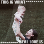 Oh, To Be Loved!  An Early Lesson For Me – It's Not Who You Love, But How You Love