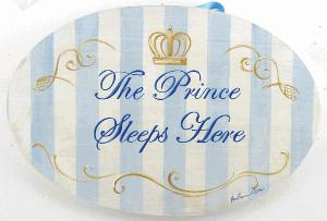 The Prince Sleeps Here Plaque from www.wellappointedhouse.com
